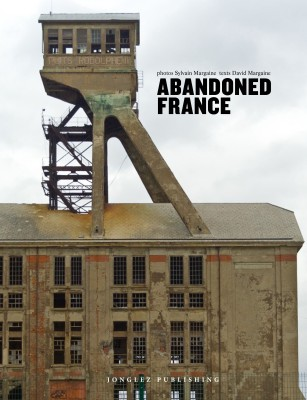 Abandoned France by Sylvain and David Margaine
